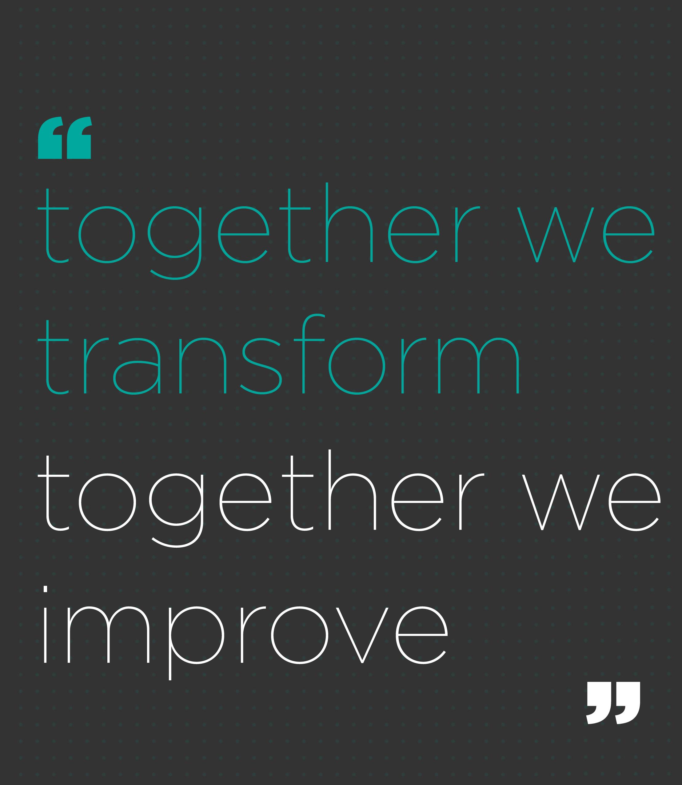 Togheter we transform