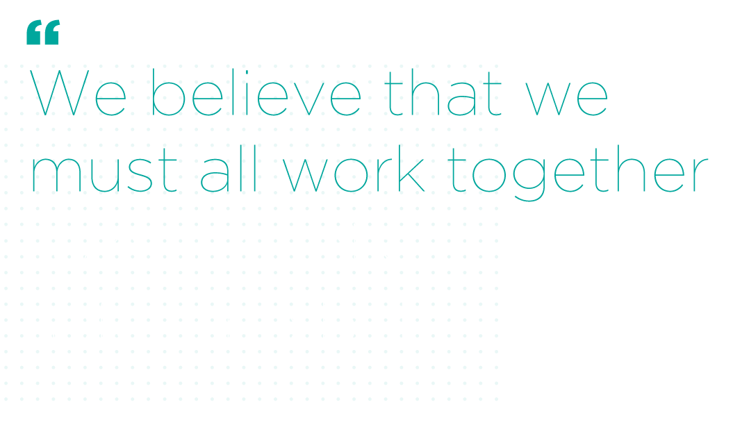 We believe that we must all work togheter
